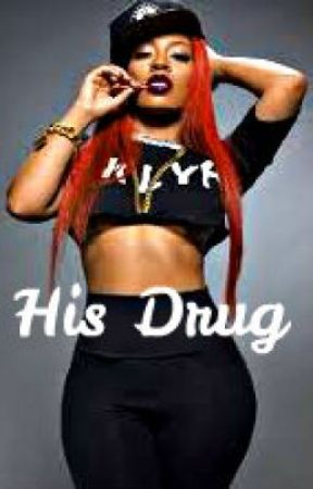 His Drug by _christiaaa