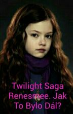 Twilight Saga Renesmee. Jak To Bylo Dál? by Petra1593