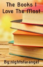 The Books I Love The Most by nightstarangel