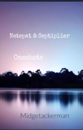 Natepat & Septiplier oneshots  by midgetackerman