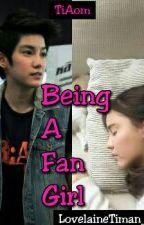 Being A Fan Girl by LovelaineTiman_14
