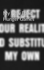 My New Band Hunger Games by forever_rhoton