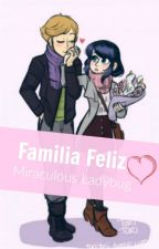 Familia Feliz - Miraculous Ladybug by MLanna5