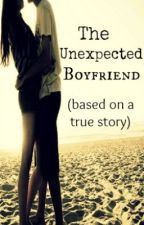 The Unexpected Boyfriend (Based on A True Story) by yellowjupiter