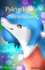 Sketchbook and other art! by PaletteWolfie