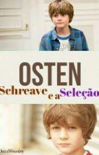 Osten Schreave e a Seleção  by DaraWeasley