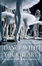 Dance with your Heart by drowninlife