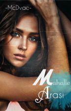 MAHALLE ARASI by McDvac