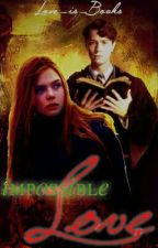 Impossible Love (A Tom Riddle And Lily Potter Fanfic) by Im-perfectionist