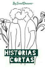 Historias Cortas. (Gay) by SweetDreams-