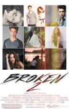 Broken 2 by meandmybooksx