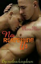No Regretting Us (ManXMan// lgbt)// #Wattys2016 by notbackingdown