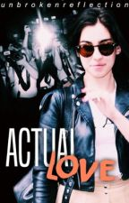 Actual Love | a Lauren/You Fanfiction  by unbrokenreflection