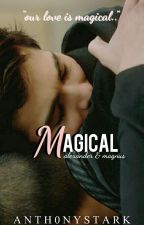 Magical + Malec  by ANTH0NYSTARK