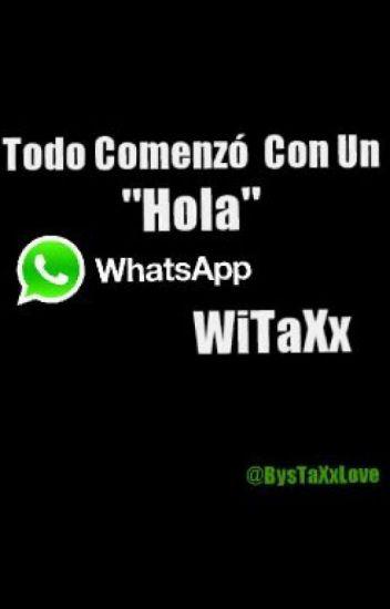 """Todo Comenzó Con Un """"Hola"""" (WiTaXx)"""