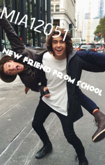 New friend from school    Cameron Dallas & Nash Grier