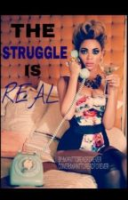 The Struggle Is Real- Urban Fiction by Iwanttoreadforever