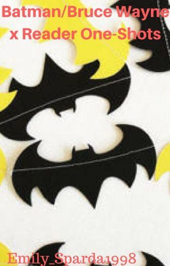 The Batman/Bruce Wayne x Reader One-Shots - Emily Caldwell