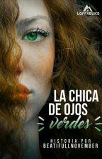 La Chica De Ojos Verdes.(editando) by beatifullnovember