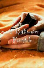 A Billionaire Fairytale(O.N H.O.L.D) by ashley_768