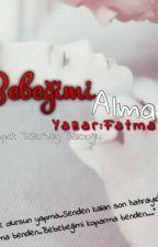 Bebeğimi Alma  by fatmaay_20