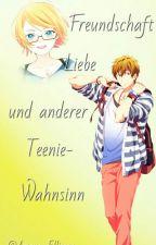 Freundschaft, Liebe und anderer Teenie-Wahnsinn (Free!FF)  by Amaya_Ellicorn