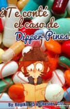 ¿Te conté el caso de Dipper Pines? [BillDip] by Chesier_Cats