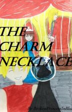 The Charm Necklace by Princess_Dragonz