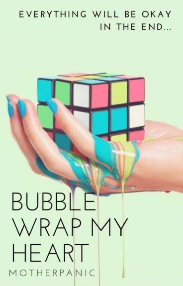 Bubble Wrap My Heart {Frerard}*SLOW UPDATES*