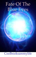 Fate Of The Blue Eyes -Deutsch by Coolbooksaremylife
