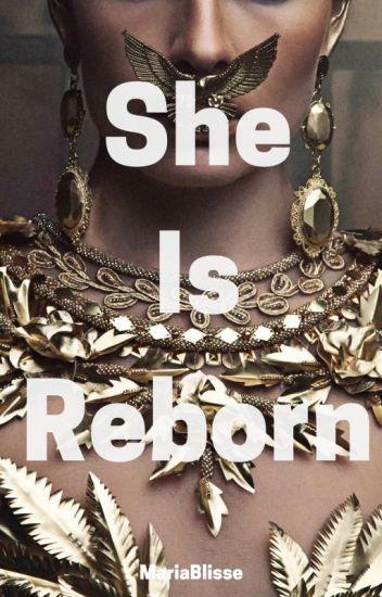 She Is Reborn