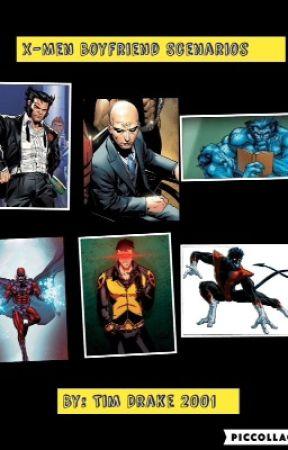 X-Men Boyfried Scenarios  by timdrake2001