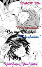 No me Olvides [Death Note (LightxL) Yaoi] by DirtyYaoiLover-chan
