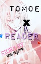 Lemon Tomoe x Reader by errx0r