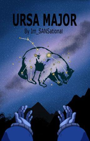 Ursa Major (Sans X Reader) by Im_SANSational
