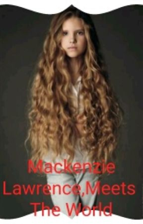 Mackenzie Lawrence,Meets The World by angelsalwaysfly1