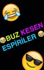 BUZ KESEN ESPİRİLER by stargirl6520