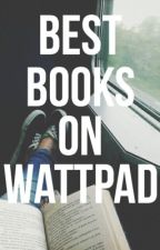 Best Books On Wattpad  by Luminxscence