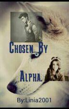 Chosen By Alpha (Zawieszone) by Linia2001