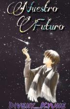 Nuestro Futuro -Drarry- by Dayis-chan