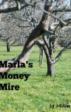 MARLA'S MONEY MIRE by JoDAlm