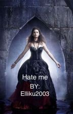 Hate me by Eliku2003