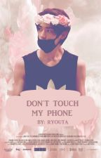 Don't Touch My Phone(Taeyong) by OhRyouta