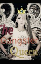 The Gangster Queen by crazy_chubby1207