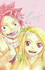 My Best Friend: Nalu FanFic by iiiKylieDaKittyiii