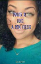 Marier De Force À Mon Violeur ... by mir011