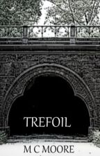 Trefoil (Free at Amazon & Smashwords) by M_C_Moore