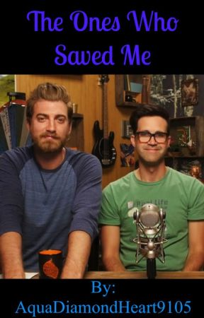 The Ones Who Saved Me (A Rhett and Link Fanfic) by AquaDiamondHeart9105