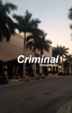 Criminal ♤ Hayes Grier by DrizzyHayes_