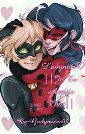 ♡Ladynoir♡||Je Te Aimes Chat||